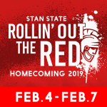 Stan State Rollin' Out The Red Homecoming 2019 February 4th - February 7th