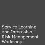 Service Learning and Internship Risk Management Workshop