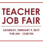 Red text: Teacher Job Fair Saturday, February 9, 2019. 9 am to 12 pm.
