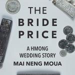 The bride price a hmong wedding story Mai Neng Moua