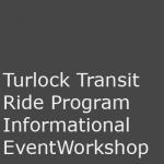 Turlock Transit Ride Program Informational Event