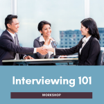 Interview Success Workshop: Interviewing 101