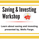 Saving & Investing Workshop. Learn about Saving and investing, presented by Wells Fargo
